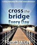 Pdf Cross the Bridge Every Day