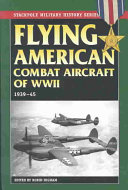 Flying American Combat Aircraft of WWII