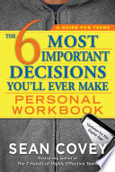 """""""The 6 Most Important Decisions You'll Ever Make Personal Workbook: Updated for the Digital Age"""" by Sean Covey"""