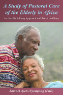A Study of Pastoral Care of the Elderly in Africa