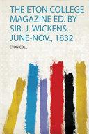The Eton College Magazine Ed By Sir J Wickens June Nov 1832