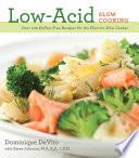 Low Acid Slow Cooking Book