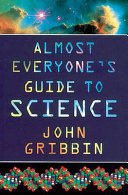 Almost Everyone S Guide To Science