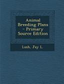 Animal Breeding Plans Primary Source Edition