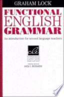 """""""Functional English Grammar: An Introduction for Second Language Teachers"""" by Graham Lock"""