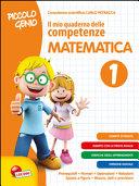 Piccolo genio. Il mio quaderno delle competenze. Matematica. Per la Scuola elementare