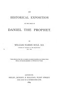 An Historical Exposition of the Book of Daniel the Prophet  By William Harris Rule   With the text