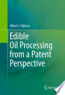 Edible Oil Processing from a Patent Perspective Book