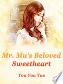 Mr  Mu s Beloved Sweetheart
