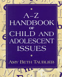 A to Z Handbook of Child and Adolescent Issues