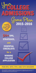 Your College Admissions Game Plan 2015 2016