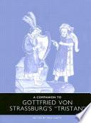 A Companion to Gottfried Von Strassburg s  Tristan