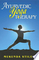 """Ayurvedic Yoga Therapy"" by Mukunda Stiles"