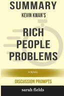 Summary  Kevin Kwan s Rich People Problems  A Novel  Discussion Prompts