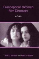 Francophone Women Film Directors: A Guide