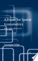 A Primer for Spatial Econometrics Book
