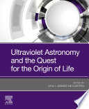 Ultraviolet Astronomy and the Quest for the Origin of Life Book