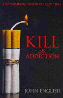 Kill the Addiction