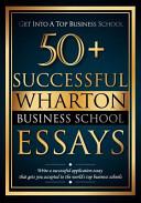 50+ Successful Wharton Business School Essays