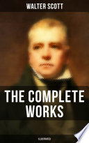 The Complete Works of Sir Walter Scott  Illustrated