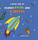 I Love You to Planet Peas and Carrots