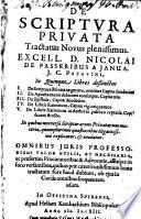 De Scriptura Privata Tractatus Novus plenissimus. Excell. D. Nicolai De Passeribus A Ianua. I.C. Patavini