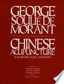 """Chinese Acupuncture"" by Georges Soulié de Morant, Paul Zmiewski, Lawrence Grinnel"