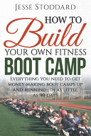 How to Build Your Own Fitness Boot Camp Pdf/ePub eBook