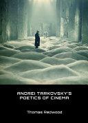 Andrei Tarkovsky   s Poetics of Cinema