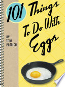 101 Things To Do With Eggs Book