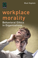 """""""Workplace Morality: Behavioral Ethics in Organizations"""" by Muel Kaptein"""