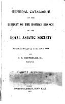 General Catalogue of the Library of the Bombay Branch of the Royal Asiatic Society  Authors