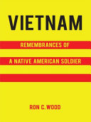 Vietnam: Remembrances of a Native American Soldier ebook