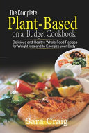 The Complete Plant based on a Budget Cookbook