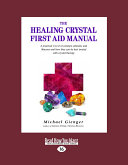 The Healing Crystals First Aid Manual  Large Print 16pt