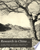 Research in China      pt  1  Descriptive topography and geology  by Bailey Willis  Eliot Blackwelder  and R H  Sargent  pt  2  Petrography and zoology  by Eliot Blackwelder  Syllabary of Chinese sounds  by Friedrich Hirth