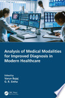 Analysis of Medical Modalities for Improved Diagnosis in Modern Healthcare