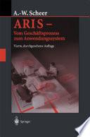 ARIS — Vom Geschäftsprozess zum Anwendungssystem