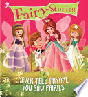 Fairy Stories Never Tell Anyone You Saw Fairies Book