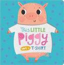 This Little Piggy Wore A T Shirt Book PDF