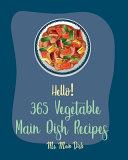 Hello  365 Vegetable Main Dish Recipes
