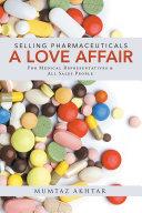 Selling Pharmaceuticals-A Love Affair Book