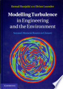 Modelling Turbulence in Engineering and the Environment