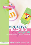 Creative Teaching  English in the Early Years and Primary Classroom