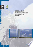 Public Finance Mechanisms To Catalyze Sustainable Energy Sector Growth Book PDF