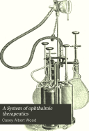 A System of Ophthalmic Therapeutics Book