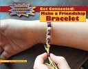 Get Connected  Make a Friendship Bracelet