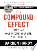 """""""The Compound Effect"""" by Darren Hardy"""