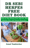 Dr Sebi Herpes Free Diet Book Book