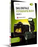Das digitale Fotografie-Buch - Band 3